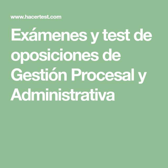 Exámenes y test de oposiciones de Gestión Procesal y Administrativa