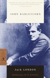 "John Barleycorn by Jack London, 1913 (The Modern Library edition with Introduction by Pete Hamill) | ""But mine is no tale of a reformed drunkard, I was never a drunkard, and I have not reformed."""