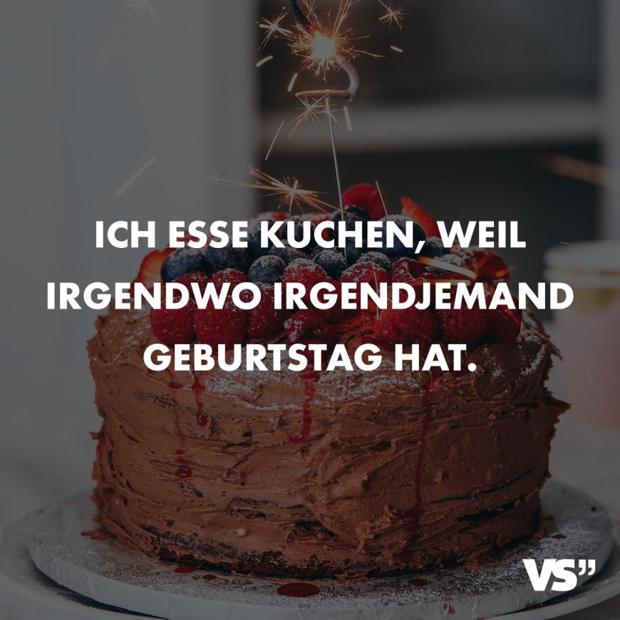 Ich Esse Kuchen Weil Irgendwo Jemand Geburtstag Hat Spruche Zitate Quotes Essen Lecker Lustig Schon Burger Pizza Sala Essen Beste Mama Lecker