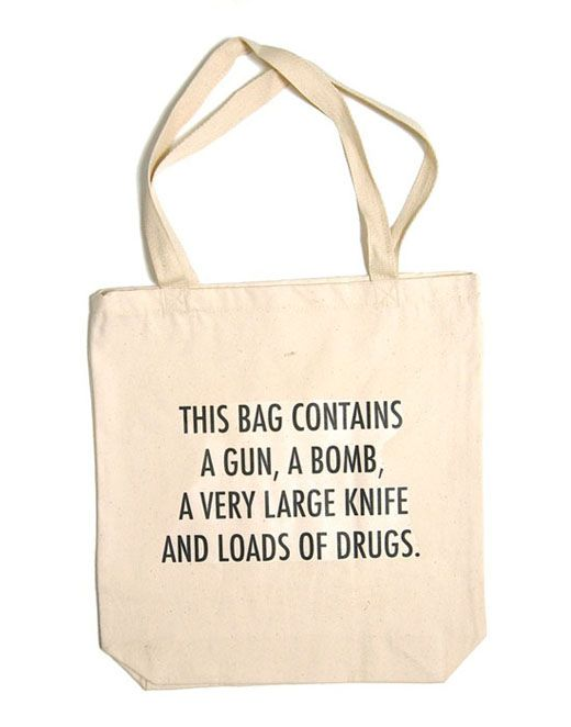 tote bag - This Bag contains a gun, a bomb, a very large knife ...