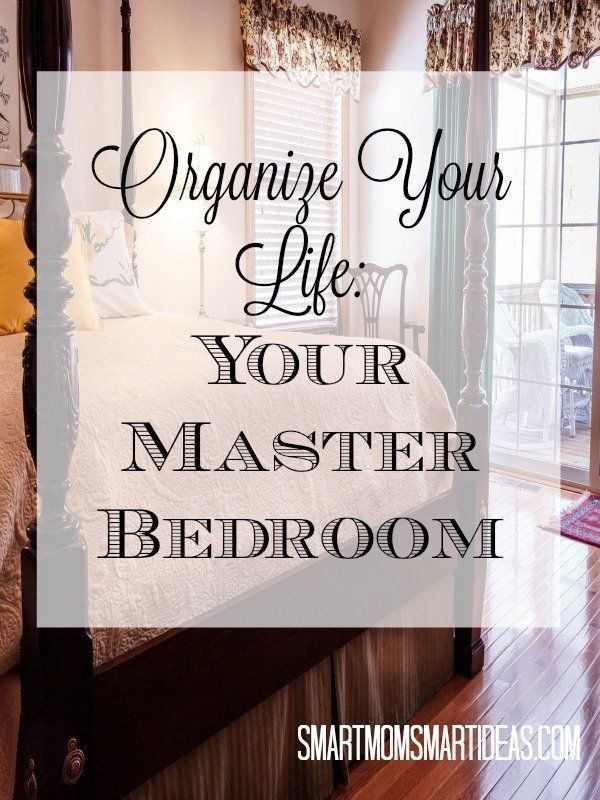 Make Your Master Bedroom A Place Your Can Rest And Relax. Declutter And  Organize Your Master Bedroom With These Easy Steps.