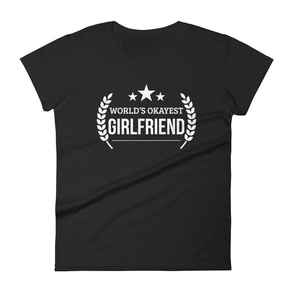 Womens Worlds Okayest Girlfriend T Shirt