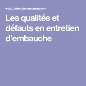 Les Qualites Et Defauts En Entretien D Embauche Culture