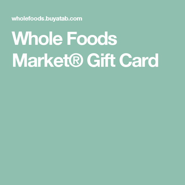 Whole Foods Market® Gift Card | Baby Registry | Pinterest | Baby ...