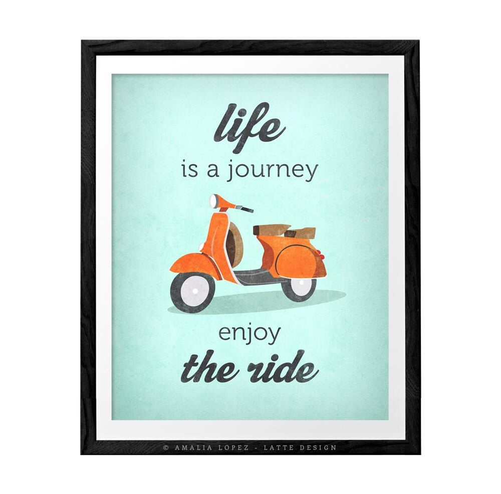 Poster design quotes - Life Is Journey Enjoy The Ride Quote Poster Print Vespa Scooter Print Bike Poster Retro Print Quote Print Inspirational Art Ld10022
