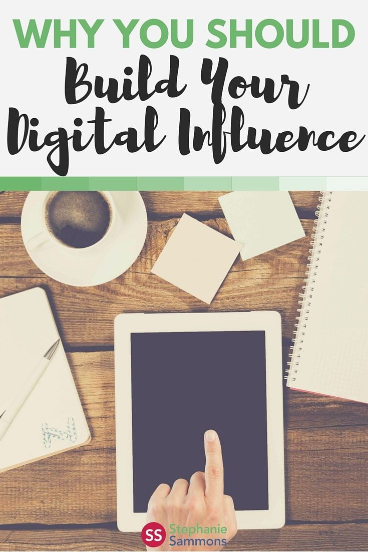 To create and grow a sustainable digital business, first establish yourself as a person of influence online and build from there.