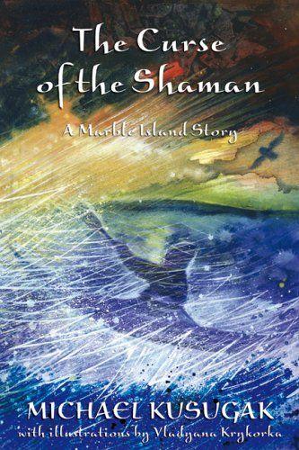 Curse Of The Shaman  by Michael Kusugak IRC & HAM PZ 7 K87 Cur 2006