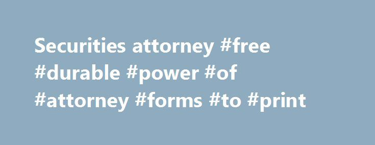Securities attorney #free #durable #power #of #attorney #forms #to - durable power of attorney forms