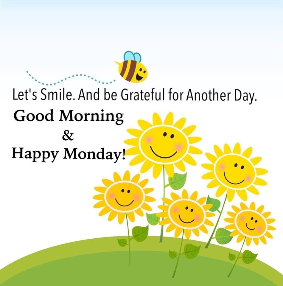 Good Morning Happy Monday Lets Smile And Be Grateful For