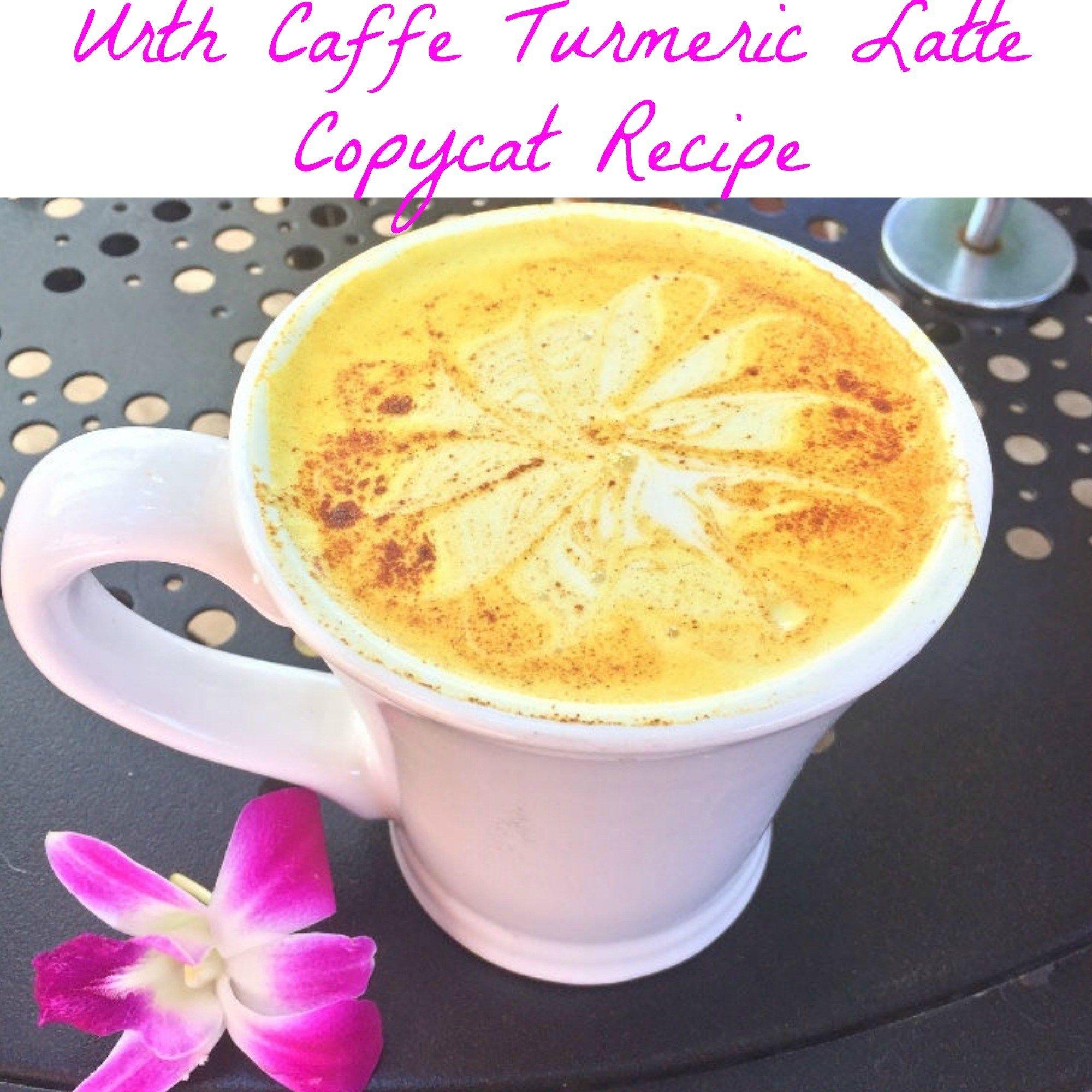 Urth Caffe Turmeric Latte Copycat