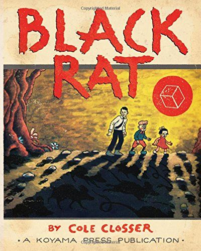 Black Rat By Cole Closser Graphic Novel Black Rat Is The