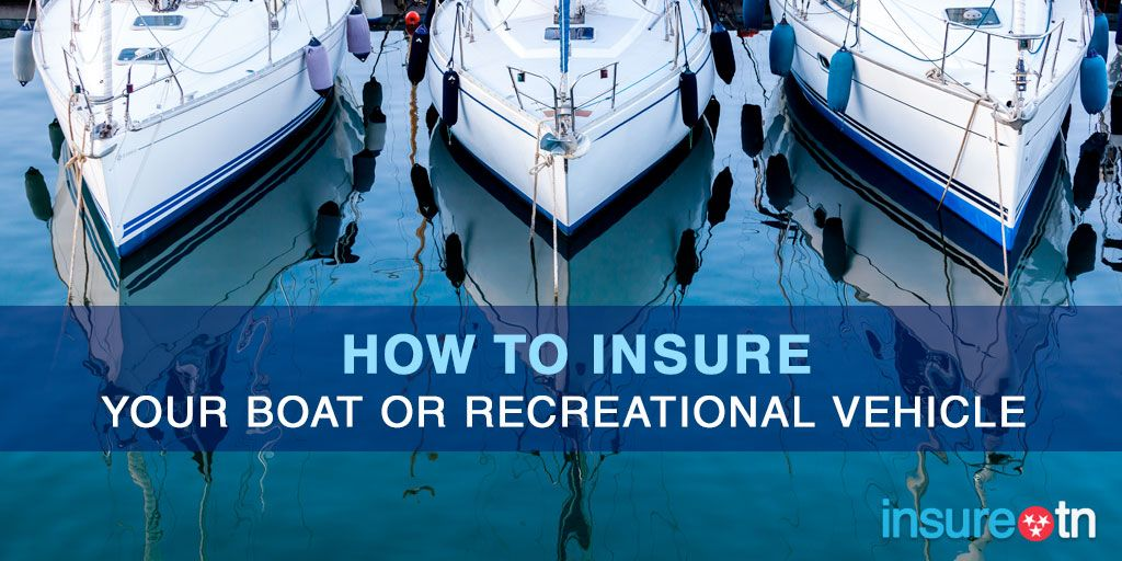 How to insure your boat or recreational vehicle http