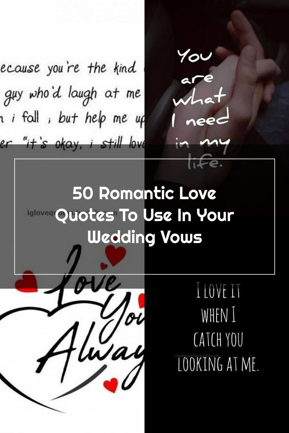 50 Romantic Love Quotes To Use In Your Wedding Vows Romantic Love Quotes Love Quotes Quotes
