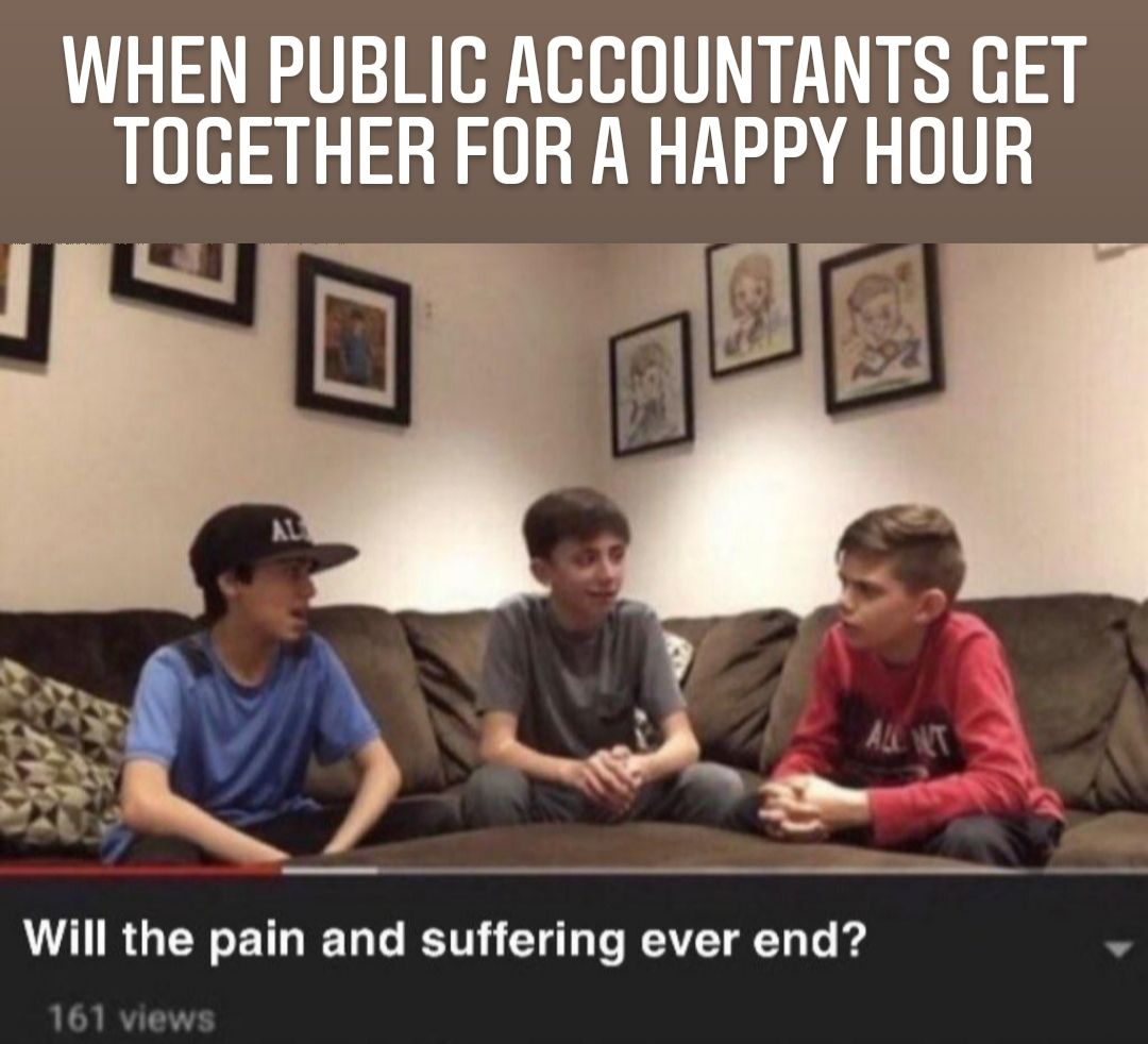 Accounting Memes Public Accountant Happy Hour In 2021 Work Jokes Funny Quotes Funny Texts