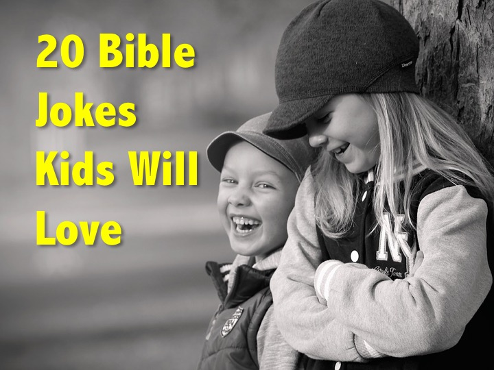 20 Bible Jokes Kids Will Love RELEVANT CHILDREN'S