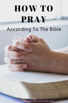 How To Pray According To The Bible