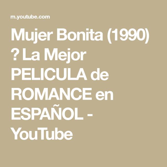 Mujer Bonita 1990 La Mejor Pelicula De Romance En Espanol Youtube Peliculas De Romance Romance Peliculas