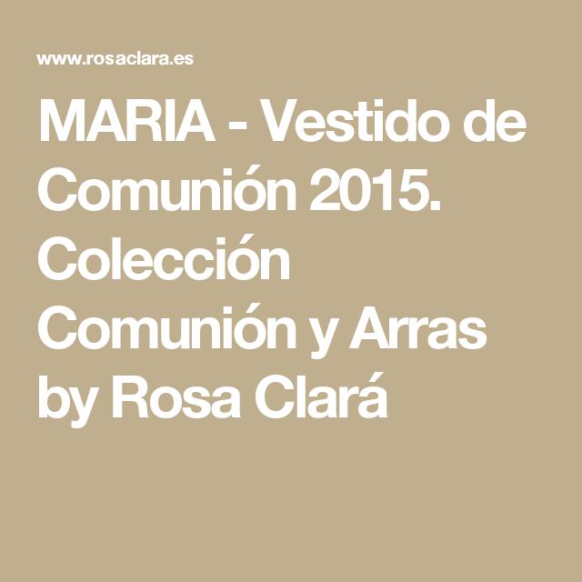 MARIA - Vestido de Comunión 2015. Colección Comunión y Arras by Rosa Clará