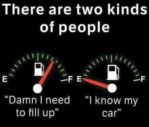 There are two kinds of people. I'm the one on the left. I better check my tank now. #gasoline #fillerup #humor
