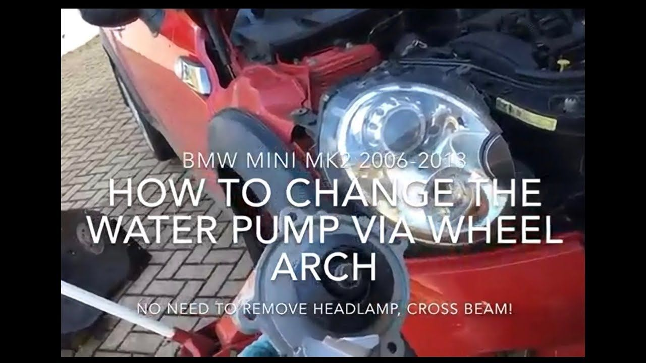 How To Change A Water Pump >> How To Change A Mini Water Pump Via Wheel Arch On R55