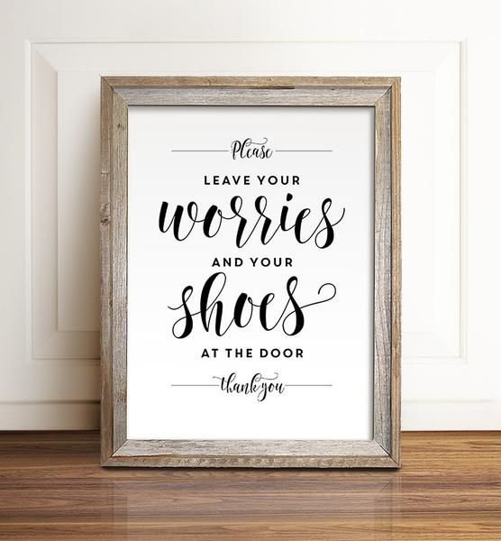 Entryway And Free Printables: Please Leave Your Worries And Your Shoes Printable Art