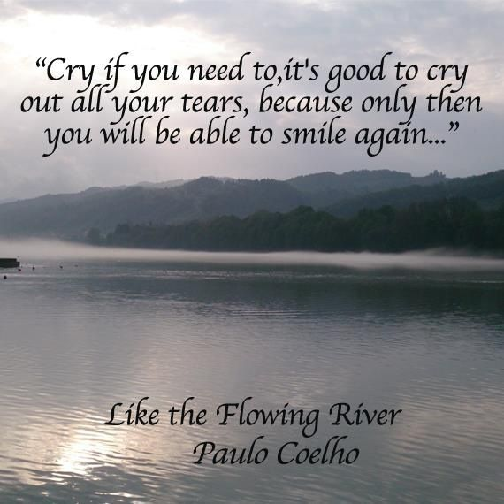 After Rain Comes Sunshine Lifestyle Paulo Coelho Quotes Crying