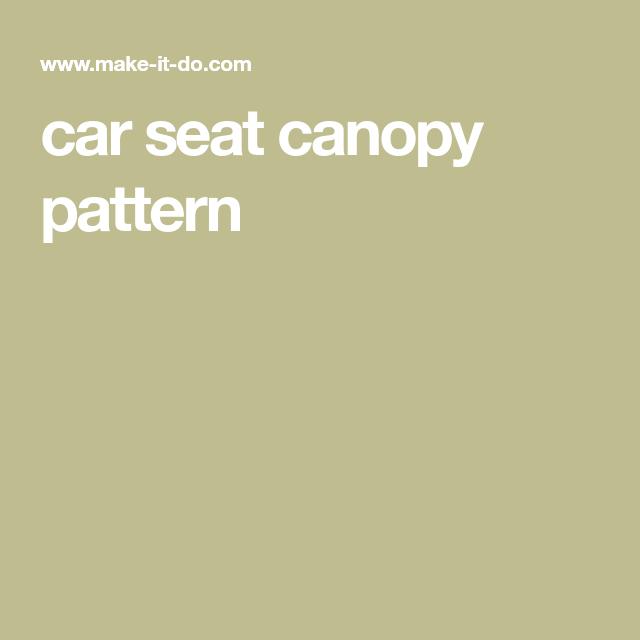 The 25 Best Car Seat Canopy Pattern Ideas On Pinterest
