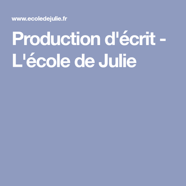Production D'écrit - L'école De Julie
