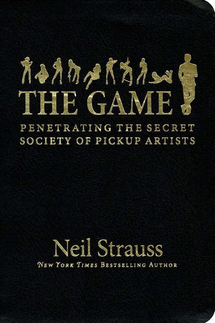 The Game Neil Strauss Pickup Artist Secret Society The Game Book