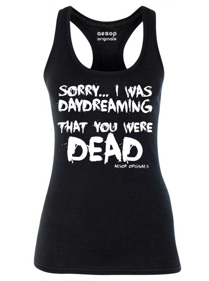 """Women's """"Sorry I Was Daydreaming That You Were Dead"""" Tank by Aesop Originals (Black)"""