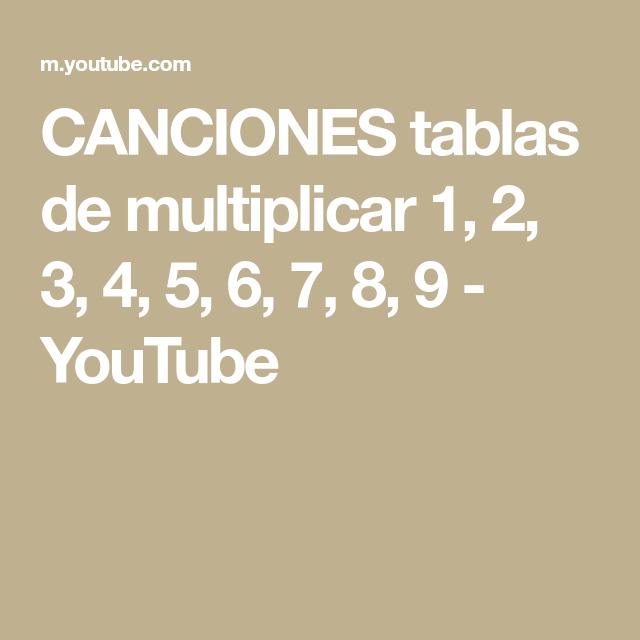 Canciones Tablas De Multiplicar 1 2 3 4 5 6 7 8 9 Youtube Tablas De Multiplicar Canciones 10 Canciones Infantiles