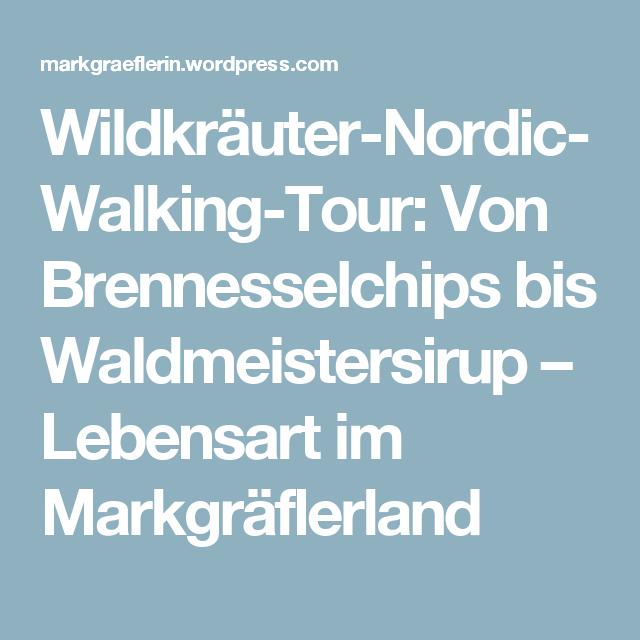 Wildkräuter-Nordic-Walking-Tour: Von Brennesselchips bis Waldmeistersirup – Lebensart im Markgräflerland