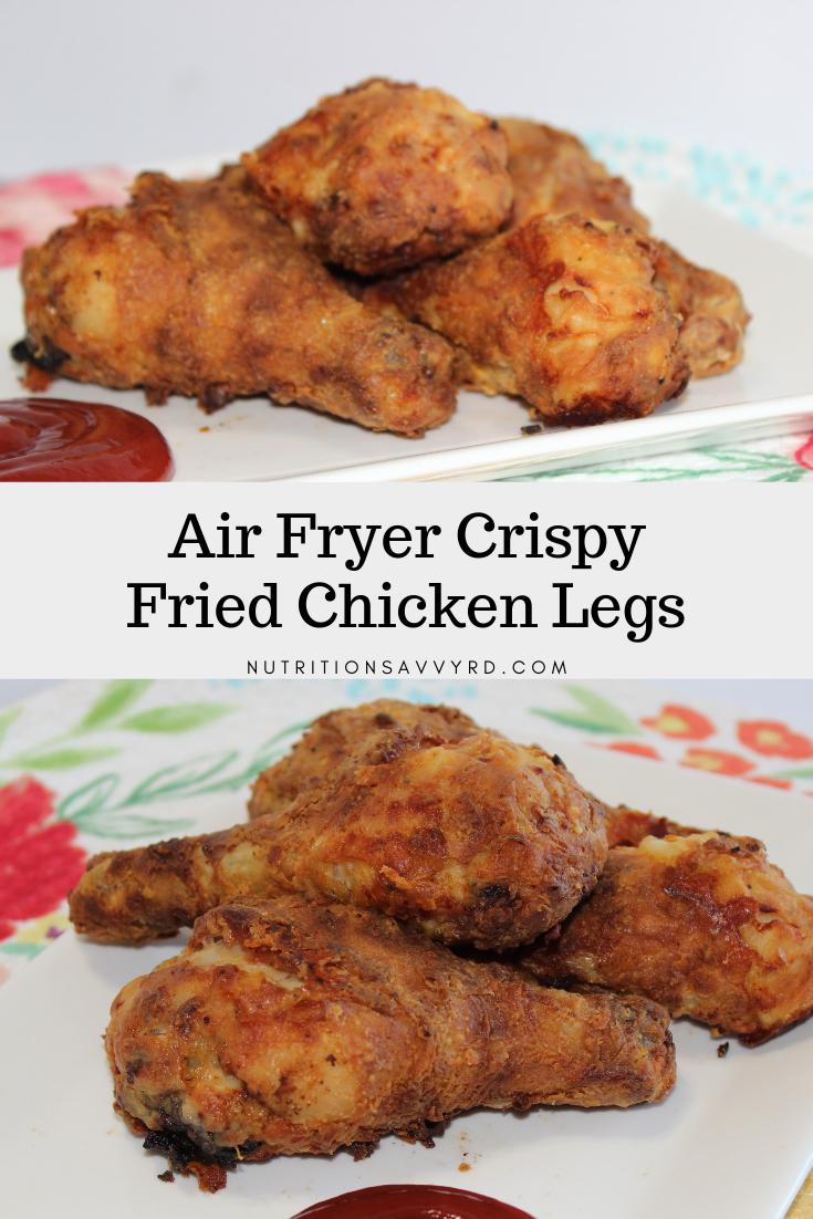 Air Fryer Crispy Fried Chicken Legs Nutrition Savvy Dietitian Recipe Air Fryer Recipes Healthy Air Fryer Dinner Recipes Air Fryer Recipes Chicken