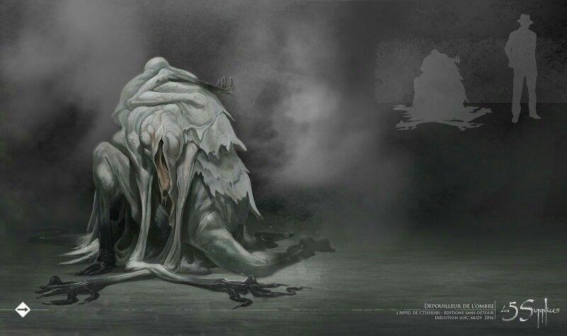 Les 5 Supplices Depouilleur De L Ombre Cthulhu Mythos Cthulhu Beast Creature