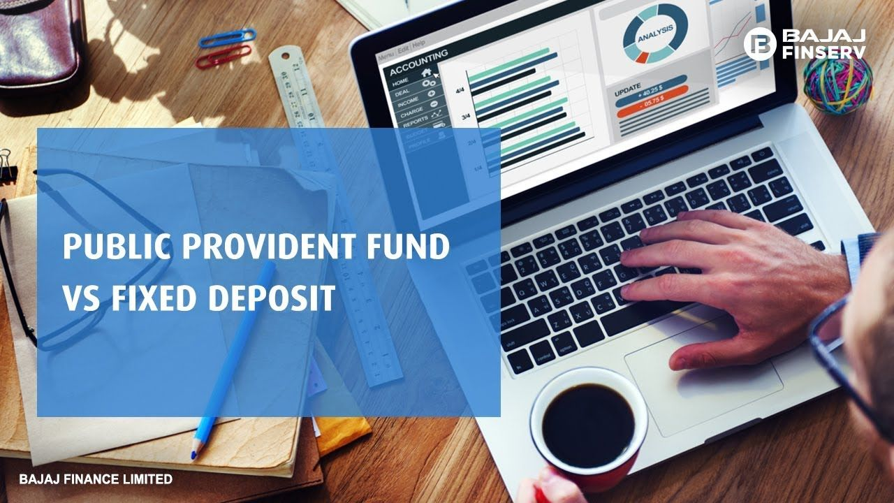 Why Fixed Deposit Is Better Than Public Provident Fund Public Provident Fund Investments Options Deposit