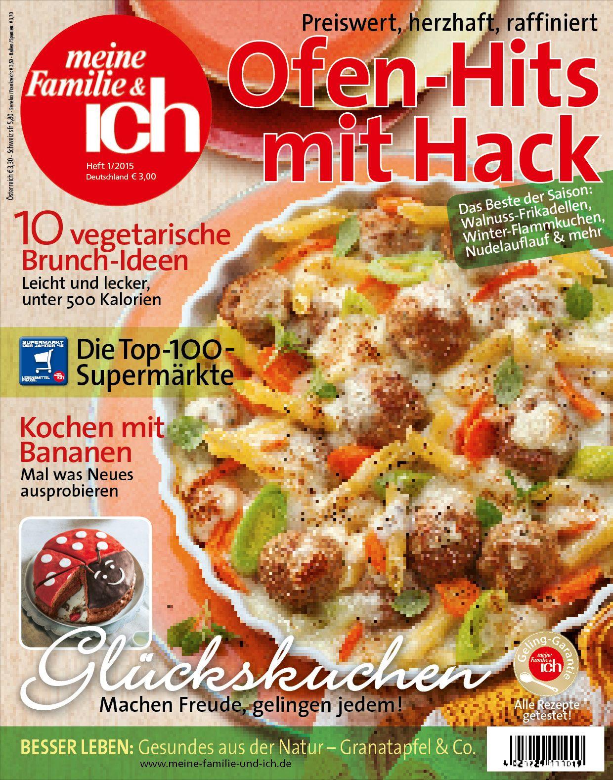 meine Familie & ich: 1/2015  Ofen-Hits mit Hack / 10 vegetarische Brunch-Ideen / Glückskuchen  burdafood.net/Eising Studio – Food Photo & Video, Martina Görlach  http://www.burda-foodshop.de/Einzelhefte/Einzel-meine-Familie-ich/