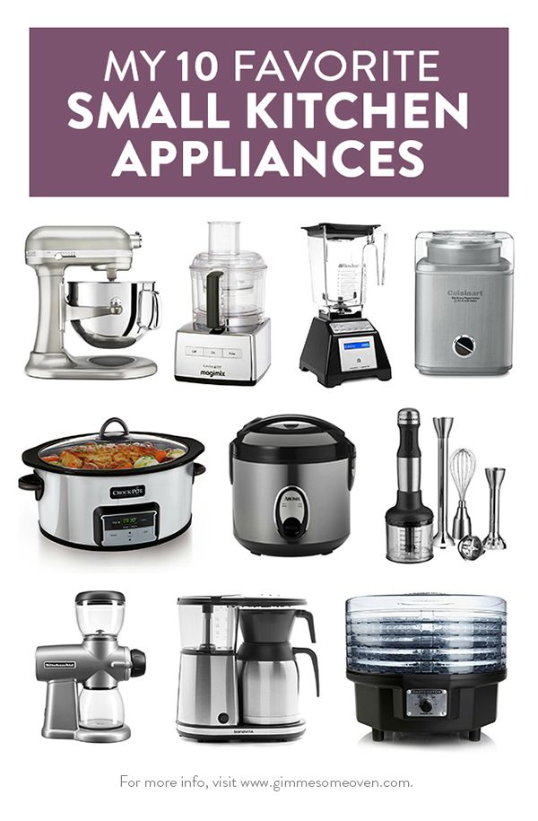 A detailed list of 10 favorite small kitchen appliances (including ...