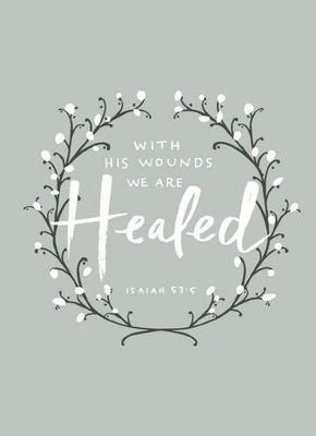 Image result for with his wounds we are healed