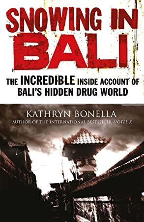 PDF Free Snowing in Bali The Incredible Inside Account of Balis Hidden Drug World