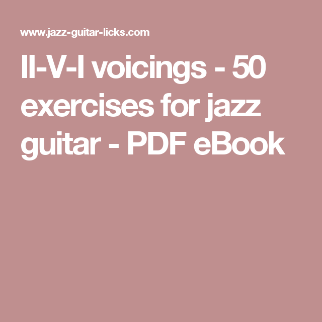 II-V-I voicings - 50 exercises for jazz guitar - PDF eBook | Guitar
