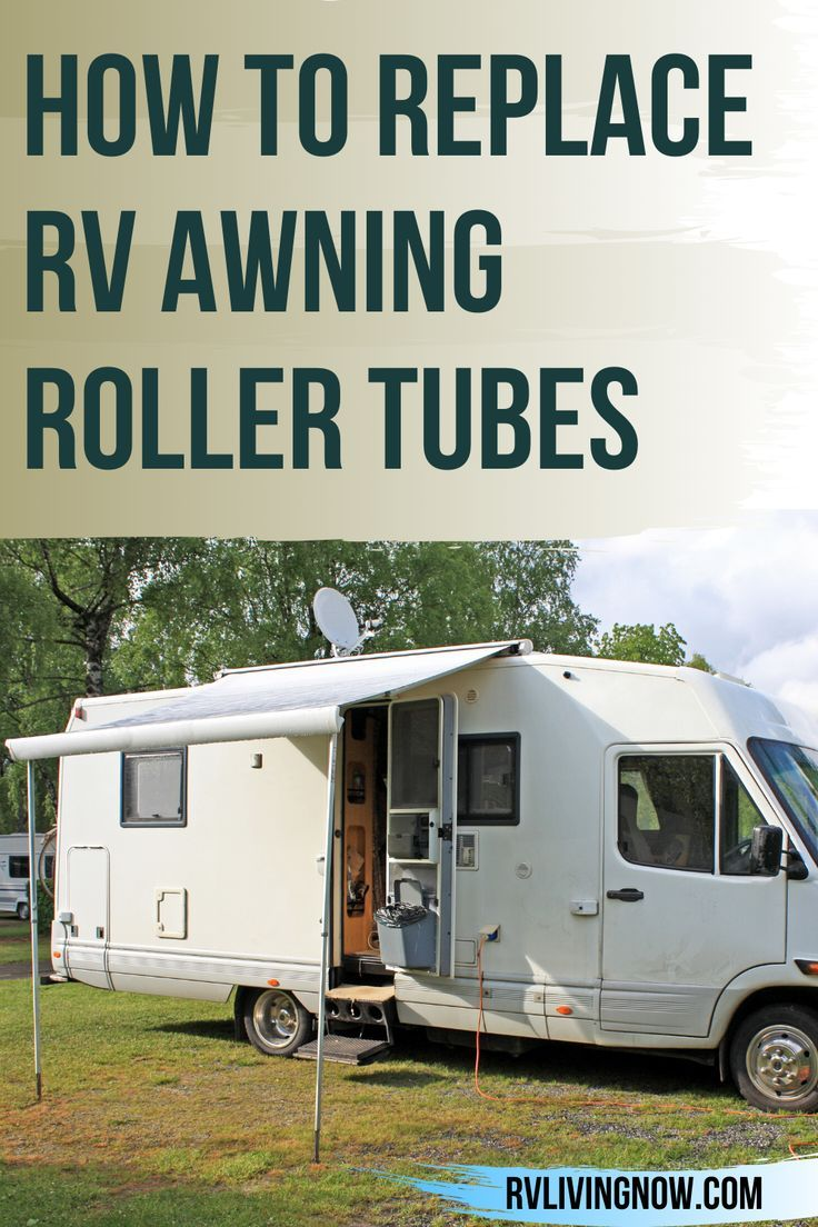 How to replace RV Awning Roller Tubes in 2020 | Rv, Rv ...