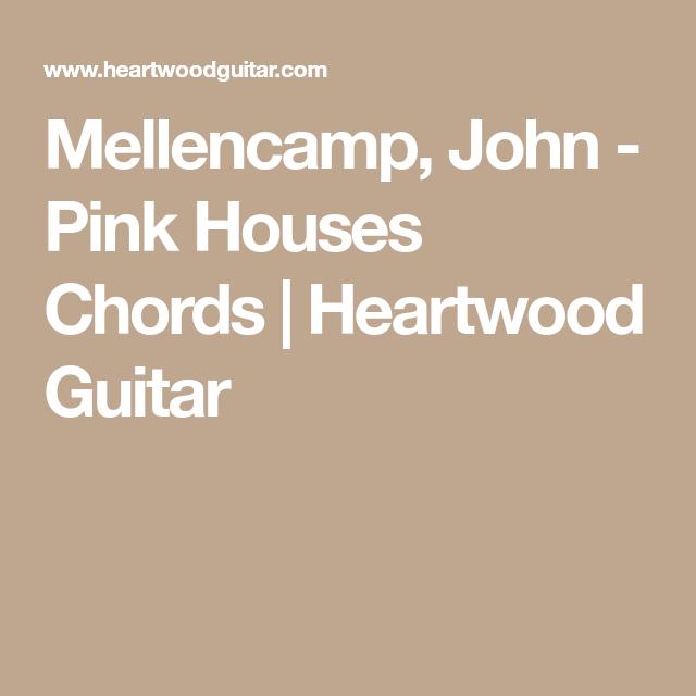 Mellencamp John Pink Houses Chords Heartwood Guitar Music