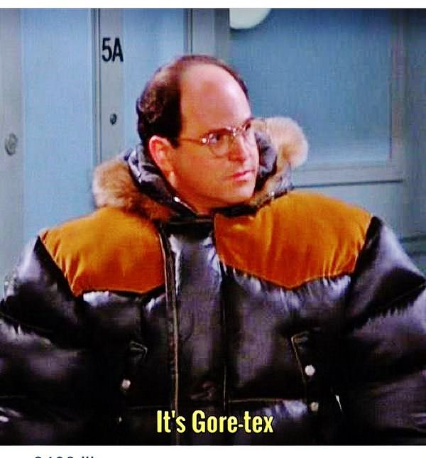 It S Gore Tex Favorite Tv Shows Pinterest Seinfeld