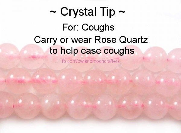 Crystal Tip For Coughs  Carry or wear Rose Quartz to help ease coughs www.thecrystalhealingconnection.com