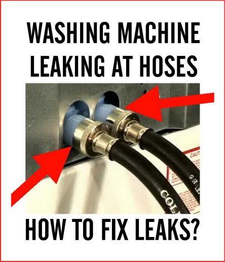 How To Fix Leaking Washing Machine Hoses