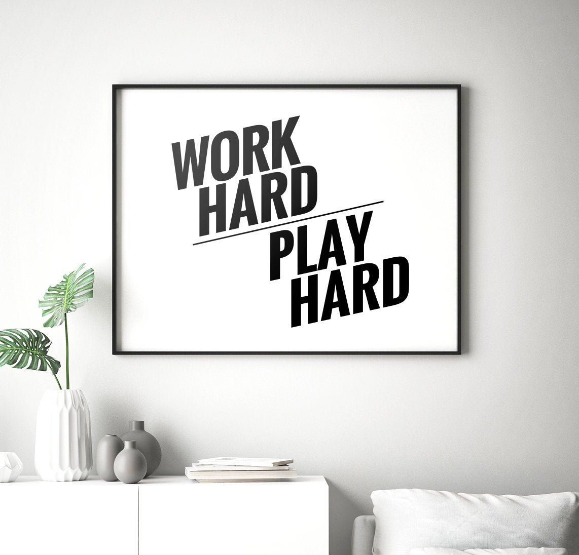 Work Hard Play Hard Printable Art Typography Poster Etsy Inspirational Wall Art Quote Prints Printable Art Typography