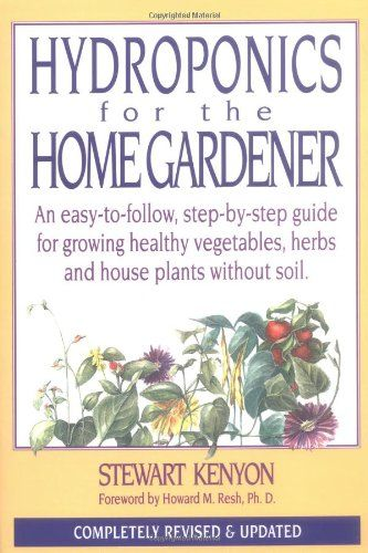 Hydroponics For Home Gardener Completely Revised And Updated