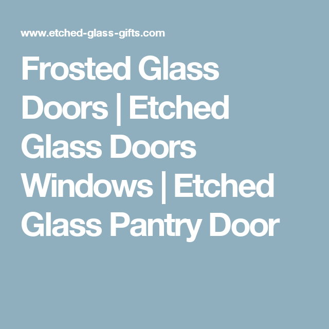 Frosted Glass Doors Etched Windows Pantry Door