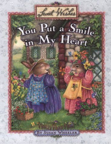 You Put a Smile in My Heart - Sweet Wishes - Susan Wheeler