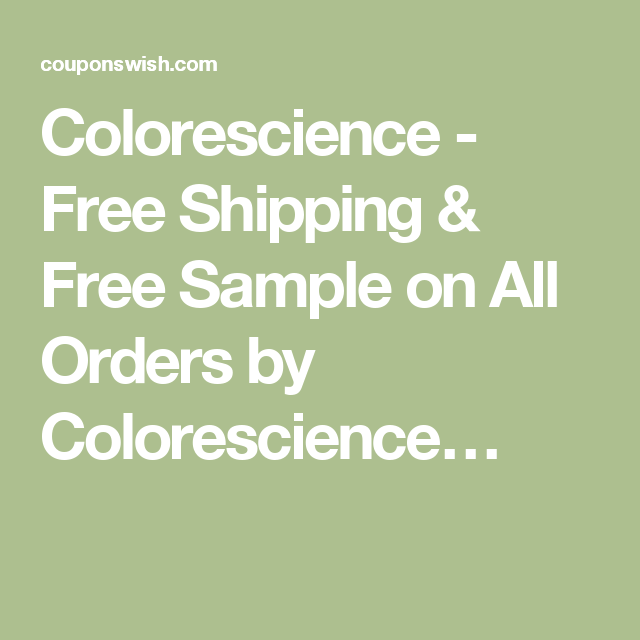 Colorescience - Free Shipping & Free Sample on All Orders by Colorescience…